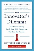 Innovators Dilemma The Revolutionary Book That Will Change the Way You Do Business