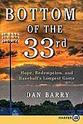 Bottom of the 33rd: Hope, Redemption, and Baseball's Longest Game (Large Print)