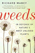 Weeds: In Defense of Nature's Most Unloved Plants Cover