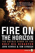 Fire on the Horizon LP: The Untold Story of the Gulf Oil Disaster (Large Print)