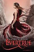 Evertrue: An Everneath Novel