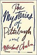 The Mysteries of Pittsburgh (Harper Perennial Modern Classics) Cover