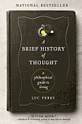 A Brief History of Thought: A Philosophical Guide to Living Cover