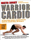 Warrior Cardio: The Revolutionary Metabolic Training System for Burning Fat, Building Muscle, and Getting Fit Cover