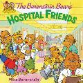 The Berenstain Bears: Hospital Friends (Berenstain Bears)