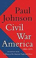 Civil War America Civil War America: 1850-1870 1850-1870