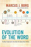 Evolution of the Word Reading the New Testament in the Order It Was Written