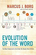 Evolution of the Word The New Testament in the Order the Books Were Written
