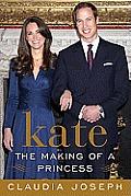 Kate: The Making of a Princess Kate: The Making of a Princess
