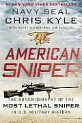American Sniper The Autobiography of the Most Lethal Sniper in U S Military History