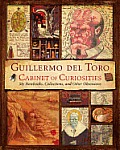 Guillermo del Toro Cabinet of Curiosities: My Notebooks, Collections, and Other Obsessions