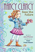 Fancy Nancy Chapter Book #03: Nancy Clancy Sees the Future
