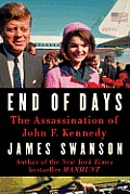 End of Days The Assassination of President Kennedy