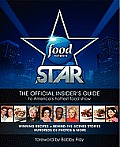 Food Network Star: The Official Insider's Guide to America's Hottest Food Show Cover