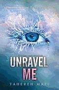 Shatter Me 02 Unravel Me