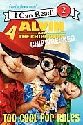 Alvin & the Chipmunks Chipwrecked Too Cool for Rules