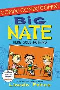 Big Nate: Here Goes Nothing (Big Nate Comic Compilations) Cover