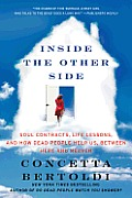 Inside the Other Side Soul Contracts Life Lessons & How Dead People Help Us Between Here & Heaven