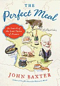 The Perfect Meal: In Search of the Lost Tastes of France (P.S.) Cover