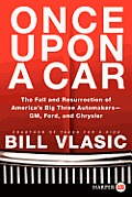 Once Upon a Car: The Fall and Resurrection of America's Big Three Automakers; GM, Ford, and Chrysler (Large Print)