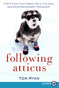Following Atticus LP: Forty-Eight High Peaks, One Little Dog, and an Extraordinary Friendship (Large Print)