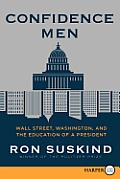 Confidence Men LP: Wall Street, Washington, and the Education of a President (Large Print)