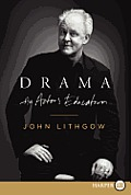 Drama LP: An Actor's Education (Large Print)
