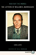 Rub Out the Words: The Letters of William S. Burroughs, 1959-1974 (Large Print)