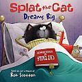 Splat the Cat Dreams Big (Splat the Cat)