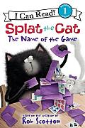 Splat the Cat: The Name of the Game (I Can Read Splat the Cat - Level 1)