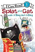 Splat the Cat with a Bang & a Clang