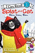 Splat the Cat: Blow, Snow, Blow (I Can Read!: Level 2)