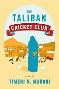 Taliban Cricket Club A Novel