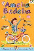Amelia Bedelia Chapter Book #01: Amelia Bedelia Chapter Book #1: Amelia Bedelia Means Business