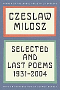 Czeslaw Milosz: Selected and Last Poems, 1931-2004 Cover
