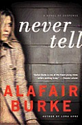 Never Tell: A Novel of Suspense Cover