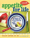 Appetite for Life The Thumbs Up No Yucks Guide to Getting Your Kid to Be a Great Eater Including Over 100 Kid Approved Recipes