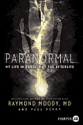 Paranormal: My Life in Pursuit of the Afterlife (Large Print)
