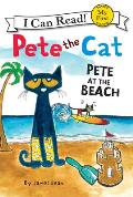 Pete the Cat: Pete at the Beach (My First I Can Read)