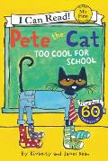 Pete the Cat: Cool for School (My First I Can Read)