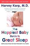 Happiest Baby Guide to Great Sleep Simple Solutions for Kids from Birth to 5 Years