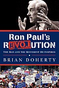 Ron Pauls rEVOLution The Man & the Movement He Inspired