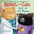 Splat the Cat Goes to the Doctor (Splat the Cat)