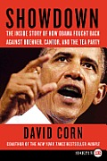 Showdown LP: The Inside Story of How Obama Fought Back Against Boehner, Cantor, and the Tea Party (Large Print)