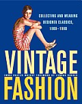 Vintage Fashion Collecting & Wearing Designer Classics 1900 1990