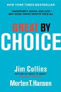 Great by Choice: Uncertainty, Chaos, and Luck--Why Some Thrive Despite Them All Cover