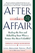 After the Affair Revised & Updated Edition Healing the Pain & Rebuilding Trust When a Partner Has Been Unfaithful