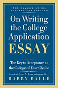 On Writing the College Application Essay, Revised Edition: the Key To Acceptance At the College of Your Choice (Rev 12 Edition)