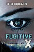 Fugitive X: A Revolution 19 Novel