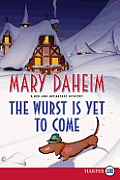 Wurst Is Yet to Come Large Print A Bed & Breakfast Mystery